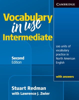 Vocabulary in Use Intermediate: 100 Units of Vocabulary Practice in North American English - Redman, Stuart, and Zwier, Lawrence J