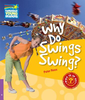 Why Do Swings Swing? Level 4 Factbook: Level 4 - Rees, Peter