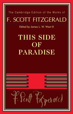 This Side of Paradise - Fitzgerald, F. Scott, and West, James L. W., III (Editor)