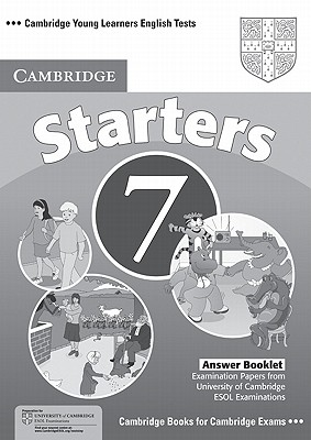 Cambridge Young Learners English Tests 7 Starters Answer Booklet: Examination Papers from University of Cambridge ESOL Examinations - Cambridge ESOL