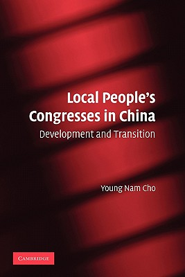 Local People's Congresses in China: Development and Transition - Cho, Young Nam