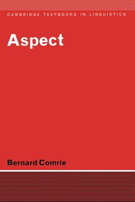 Aspect: An Introduction to the Study of Verbal Aspect and Related Problems - Comrie, Bernard