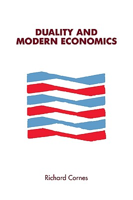 Duality and Modern Economics - Cornes, Richard