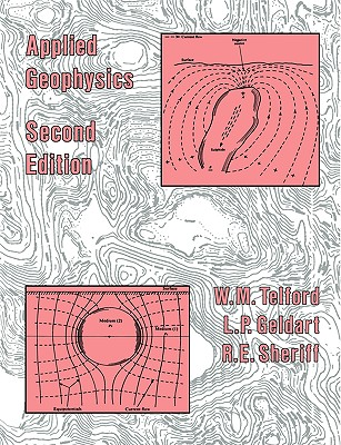 Applied Geophysics - Telford, W M, and Sheriff, Robert E, and Telford, William Murray