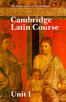 Cambridge Latin Course Unit 1 Student's Book North American Edition - Phinney, Ed (Editor), and North American Cambridge Classics Project