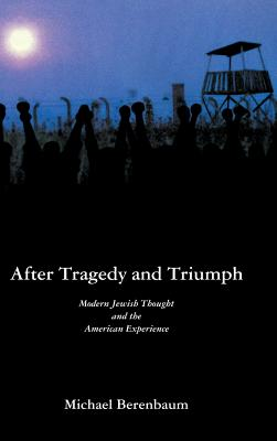 After Tragedy and Triumph: Modern Jewish Thought and the American Experience - Berenbaum, Michael, Mr., PH.D.
