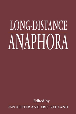 Long-Distance Anaphora - Koster, Jan (Preface by), and Reuland, Eric (Preface by)