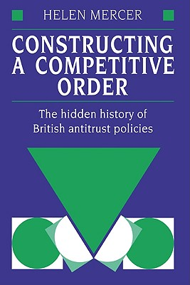 Constructing a Competitive Order - Mercer, Helen, Professor, and Helen, Mercer