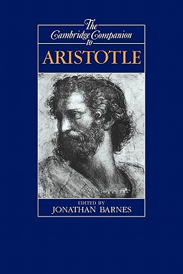 The Cambridge Companion to Aristotle - Barnes, Jonathan (Editor)