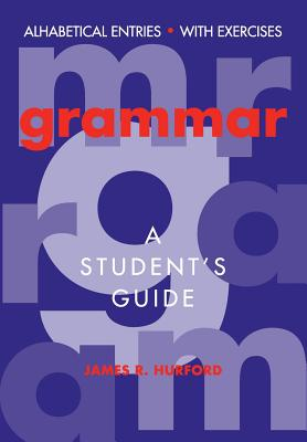 Grammar: A Student's Guide - Hurford, James R, and James R, Hurford