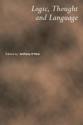 Logic, Thought and Language - O'Hear, Anthony (Editor)