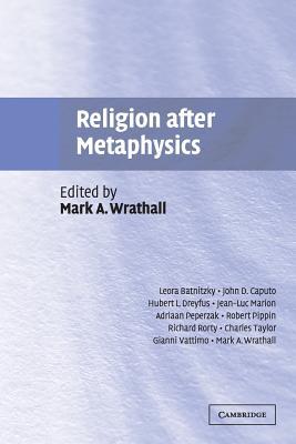 Religion After Metaphysics - Wrathall, Mark (Editor)
