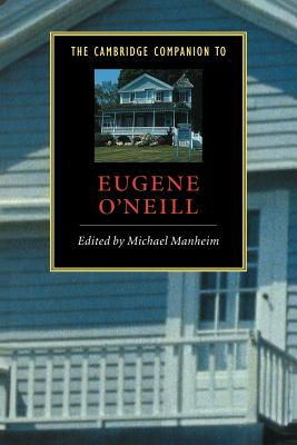 The Cambridge Companion to Eugene O'Neill - Manheim, Michael (Editor)