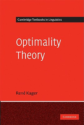 Optimality Theory - Kager, Rene, Dr., and Rene, Kager, and Anderson, S R (Editor)