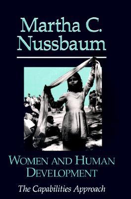 Women and Human Development: The Capabilities Approach - Nussbaum, Martha Craven