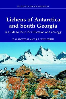 Lichens of Antarctica and South Georgia: A Guide to Their Identification and Ecology - Ovstedal, D O, and Smith, R I Lewis
