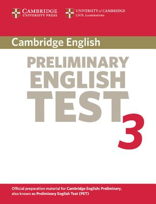 Cambridge Preliminary English Test 3: Examination Papers from the University of Cambridge ESOL Examinations: English for Speakers of Other Languages - Cambridge ESOL (Creator)