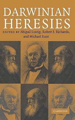 Darwinian Heresies - Lustig, Abigail (Editor), and Richards, Robert J (Editor), and Ruse, Michael (Editor)