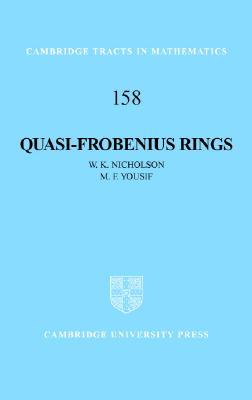 Quasi-Frobenius Rings - Nicholson, W K, and Yousif, M F, and Bollobas, Bela, Professor (Editor)