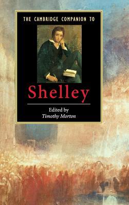 The Cambridge Companion to Shelley - Morton, Timothy (Editor)