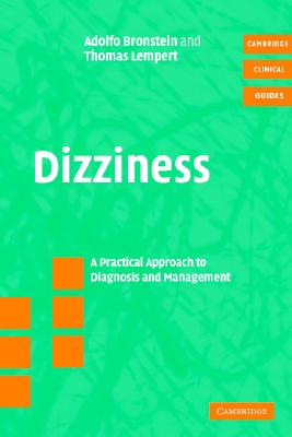 Dizziness: A Practical Approach to Diagnosis and Management - Bronstein, Adolfo M, and Lempert, Thomas