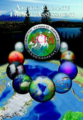 Arctic Climate Impact Assessment - Cambridge University Press (Creator)