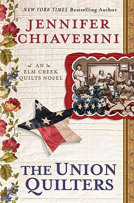 The Union Quilters - Chiaverini, Jennifer