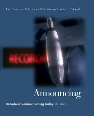 Announcing: Broadcast Communicating Today (with Infotrac) - Hausman, Carl, PH.D., and Benoit, Philip, and Messere, Fritz J