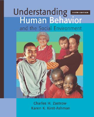 Understanding Human Behavior and the Social Environment - Zastrow, Charles H, and Kirst-Ashman, Karen K