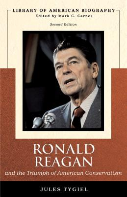 Ronald Reagan and the Triumph of American Conservatism - Tygiel, Jules