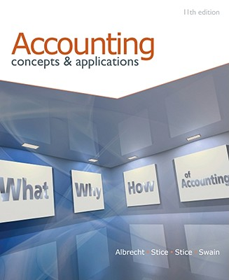 Accounting: Concepts and Applications - Albrecht, W Steve, and Stice, Earl K, and Stice, James D