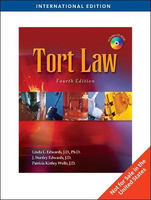 Tort Law for Legal Assistants - Edwards, Linda L., and Edwards, J.Stanley, and Wells, Patricia