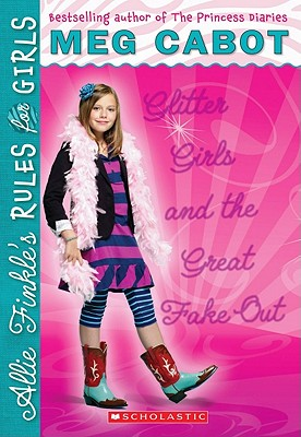 Glitter Girls and the Great Fake Out - Cabot, Meg