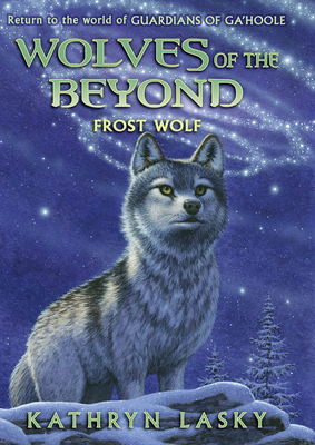 Wolves of the Beyond #4: Frost Wolf - Lasky, Kathryn