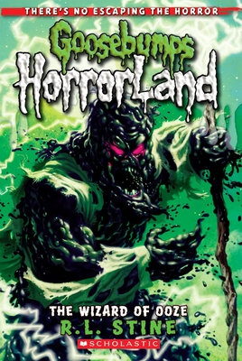 Goosebumps Horrorland #17: The Wizard of Ooze - Stine, R L