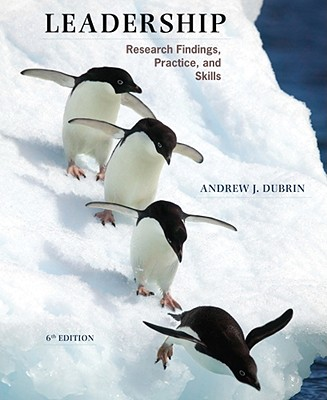 Leadership: Research Findings, Practice, and Skills - DuBrin, Andrew J