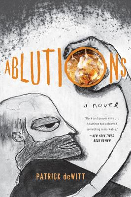 Ablutions: Notes for a Novel - DeWitt, Patrick