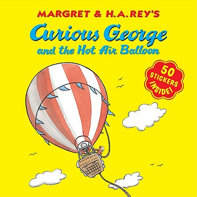 Curious George and the Hot Air Balloon - Rey, Margret, and Rey, H A