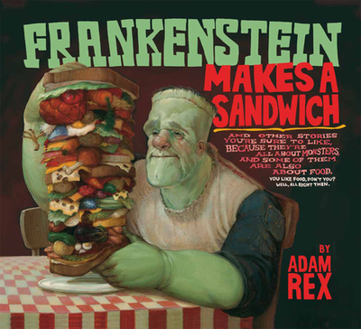 Frankenstein Makes a Sandwich - Rex, Adam