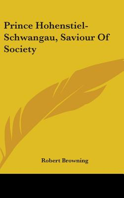 Prince Hohenstiel-Schwangau, Saviour of Society - Browning, Robert