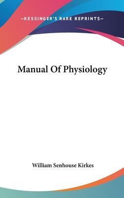Manual of Physiology - Kirkes, William Senhouse