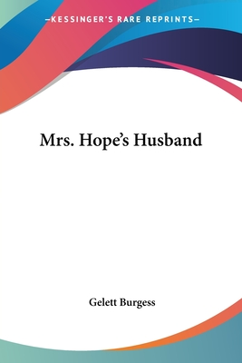 Mrs. Hope's Husband - Burgess, Gelett
