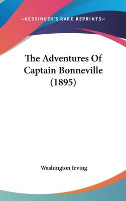 The Adventures of Captain Bonneville (1895) - Irving, Washington