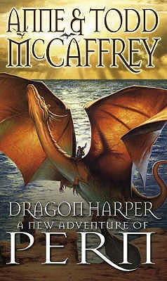 Dragon Harper - McCaffrey, Anne, and McCaffrey, Todd
