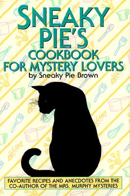 Sneaky Pie's Cookbook for Mystery Lovers - Sneaky Pie Brown, and Brown, Rita Mae
