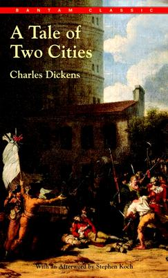 A Tale of Two Cities - Dickens, Charles, and Koch, Stephen (Afterword by)