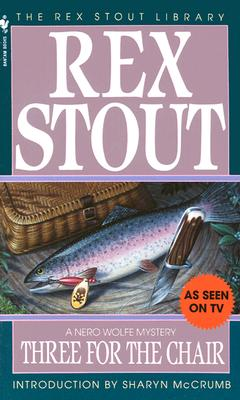 Three for the Chair - Stout, Rex