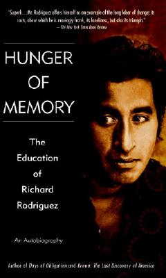 Hunger of Memory: An Autobiography - Rodroquez, Richard, and Rodriguez, Richard