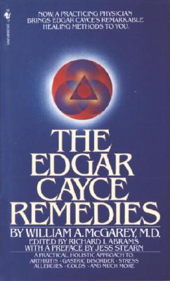 The Edgar Cayce Remedies - McGarey, William A, M.D.