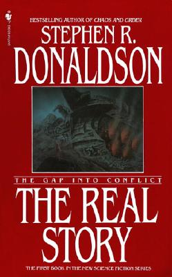 The Real Story: The Gap Into Conflict - Donaldson, Stephen R